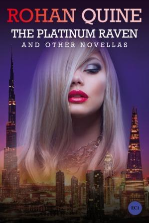 'THE PLATINUM RAVEN AND OTHER NOVELLAS' by Rohan Quine - paperback front cover