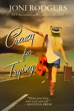 Crazy for Trying by Joni Rodgers sml